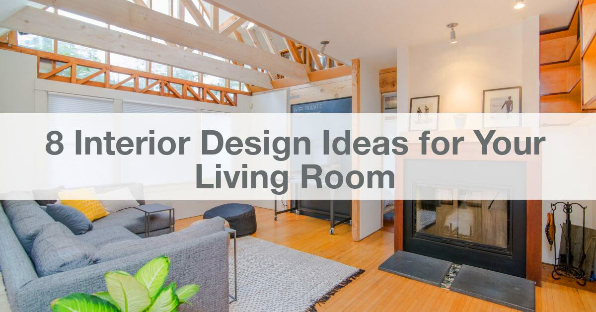 8 Interior Design Ideas for Your Living Room | S2F